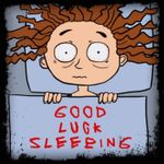 Good Luck Sleeping