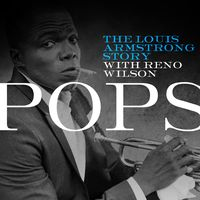 POPS! The Louis Armstrong Story with Reno Wilson
