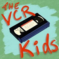 The VCR Kids