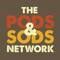 THE PODS & SODS NETWORK