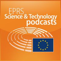European Parliament - EPRS Science and Technology podcasts