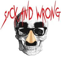 Sick and Wrong Podcast