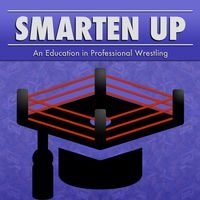 Smarten Up - An Education in Professional Wrestling