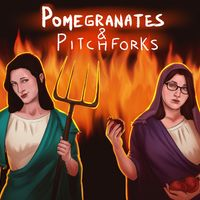 Pomegranates and Pitchforks