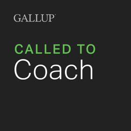 Called To Coach Gallup Q12 For Coaches Episode List On Podchaser