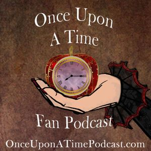 Once Upon a Time Fan Podcast | Reviews | Analysis | Discussion Podcast