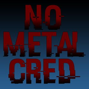 No Metal Cred Podcast