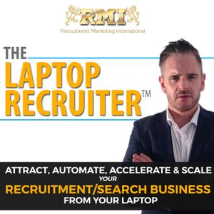 The Laptop Recruiter Podcast | Attract, Gain Authority, Automate & Scale like a Million Dollar Recruitment Business Owner Podcast Image