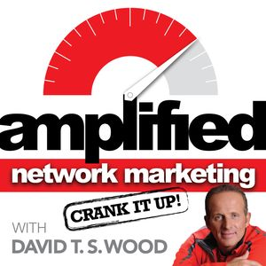 Amplified Network Marketing with David T.S. Wood