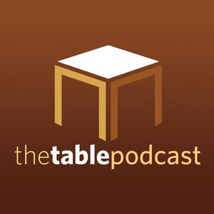 The Table Podcast Podcast
