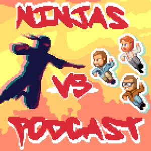 Ninjas vs. Podcast Podcast Image