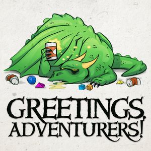 Greetings Adventurers - Dungeons and Dragons 5e Actual Play Podcast Image