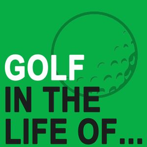 GOLF IN THE LIFE OF – education for golf instructors Podcast Image