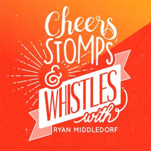 Cheers, Stomps & Whistles Podcast