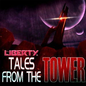 Liberty: Tales from the Tower :: Entry 002: Missing