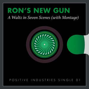 Ron's New Gun: A Waltz in Seven Scenes (With Montage)