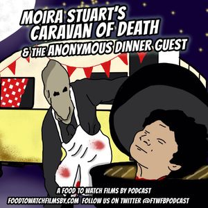 Episode 20 - Moira Stuart's Caravan of Death & The Anonymous Dinner Guest