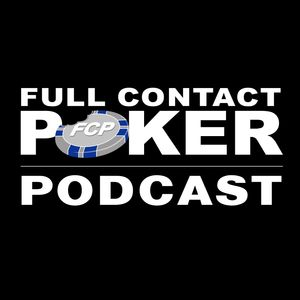 FCP Podcast Episode 19 - Super High Roller Bowl and WSOP Freeroll