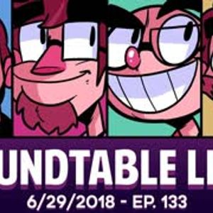 Roundtable Live! - 6/29/2018 (Ep. 133)