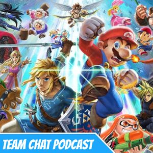 Let's Talk About Super Smash Bros Ultimate - Team Chat Podcast Ep. 148