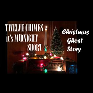 Twelve Chimes Short: Christmas Ghost Story