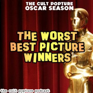 The Worst Films to Ever Win Best Picture | The Cult Popture Oscar Season