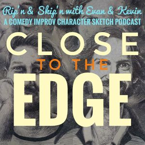 Ep 142 - Close To The Edge