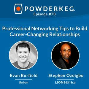 #78: Professional Networking Tips from Evan Burfield from Union and Stephen Ozoigbo of LIONS@frica