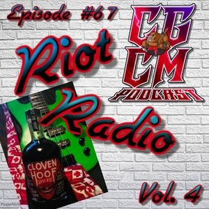 CGCM Podcast EP#67-Riot Radio #4 (Wally)