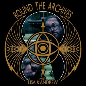 Round The Archives Podcast Image