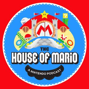 The House of Mario: A Nintendo Podcast Podcast Image