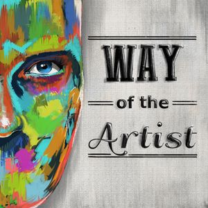 Way of the Artist Podcast Podcast Image