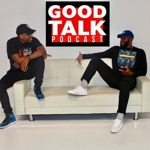 Good Talk Podcast