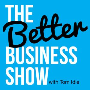 The Better Business Show Podcast Image