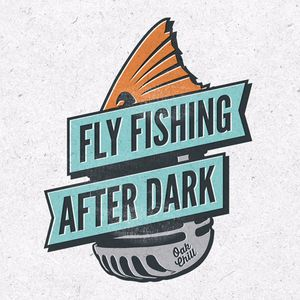 Fly Fishing After Dark