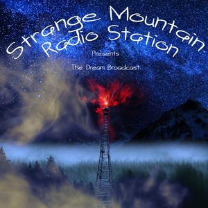 Strange Mountain Radio Station's Dream Broadcast