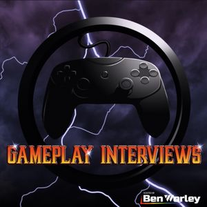 Gameplay Interviews