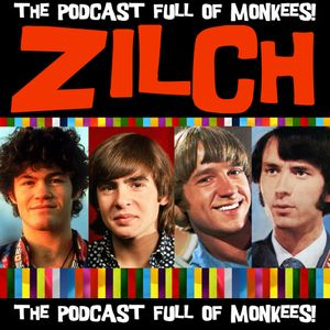 Zilch!:A Monkees Podcast! Podcast Image