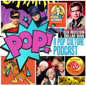 POP A Pop Culture Podcast Podcast