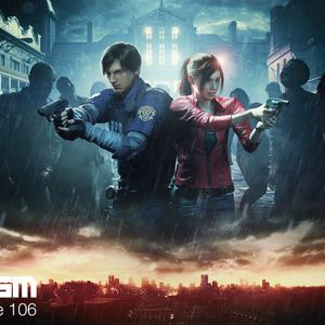 Ep. 106: Resident Evil 2 Remastered Play Impressions