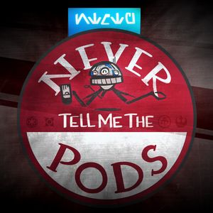 Never Tell Me the Pods Podcast Image