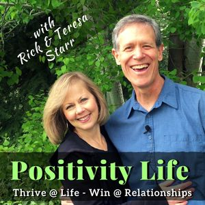 Positivity Life with Rick & Teresa Starr