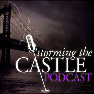 Storming the Castle/CastleCast Crossover Podcast!