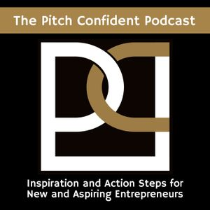 The Pitch Confident Podcast Podcast