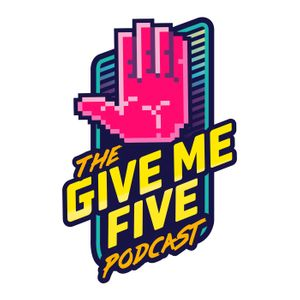 The Give Me Five Podcast Podcast Image