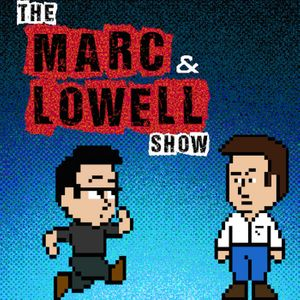 The Marc and Lowell Show Podcast Image