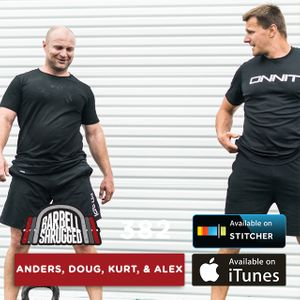 Changing the Definition of CrossFit and Why Expectations Are The Cockblocker of Happiness with Anders Varner, Doug Larson, Alex Maclin, and Kurt Mullican — Barbell Shrugged #382