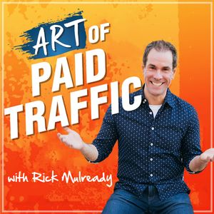 The Art of Paid Traffic | Proven Online Marketing Strategies You Can Implement Today Podcast Image