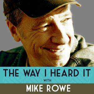 The Way I Heard It with Mike Rowe Podcast Image