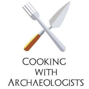 Cooking with Archaeologists: Food, fieldwork, and stories.
